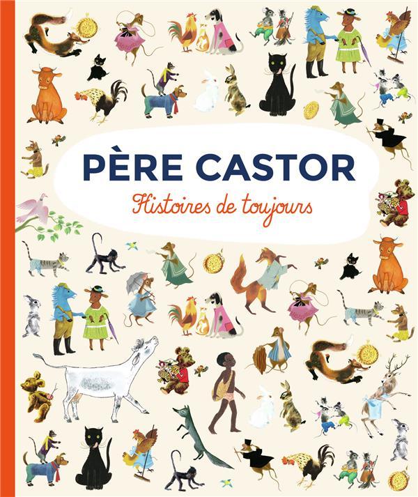 PERE CASTOR  -  HISTOIRES DE TOUJOURS