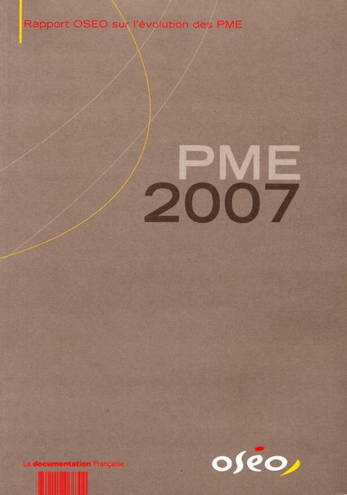 PME 2007 ; rapport OSEO sur l'évolution des PME