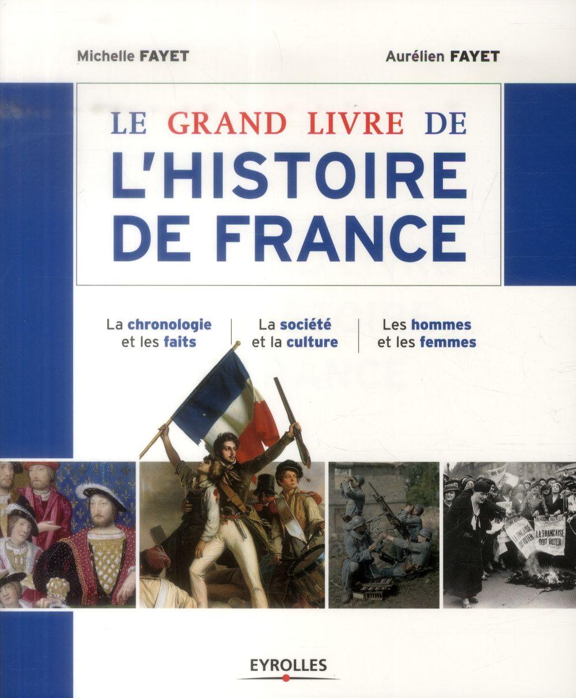 le grand livre de l'histoire de France ; la chronologie et les faits ; la société et la culture ; les hommes et les femmes (3e édition)