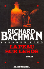 La Peau sur les os  - Richard Bachman - Richard Bachman Stephen King - Richard Bachman - Stephen King Richard Bachman