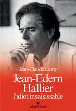 Vente EBooks : Jean-Edern Hallier, l'idiot insaisissable  - Jean-Claude Lamy