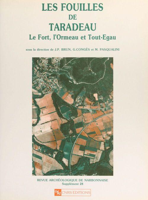 Les fouilles de Taradeau : le Fort, l'Ormeau et Tout-Egau  - Brun