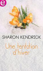 Vente EBooks : Une tentation d'hiver  - Sharon Kendrick