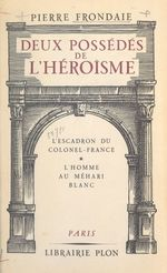 Deux possédés de l'héroïsme  - Pierre Frondaie