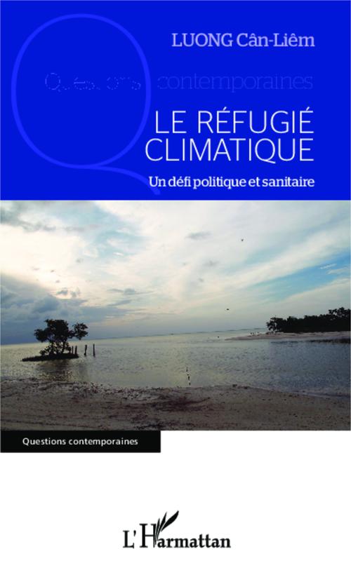 Le réfugié climatique ; un défi politique et sanitaire