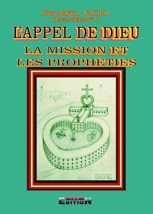 L'appel de Dieu, la mission et les prophéties