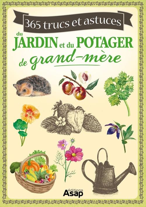 365 trucs et astuces du jardin et du potager