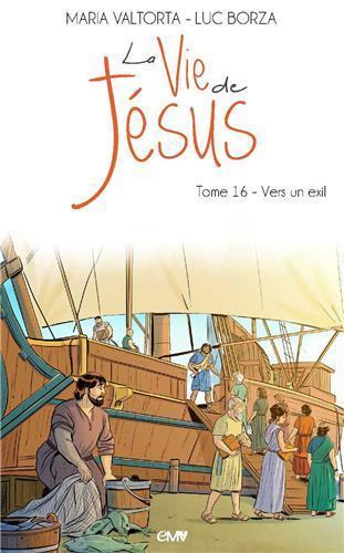 LA VIE DE JESUS T.16  -  VERS UN EXIL