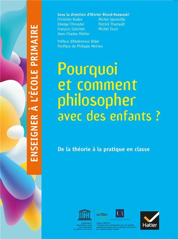 Enseigner à l'école primaire ; pourquoi et comment philosopher avec des enfants ? (édition 2018)