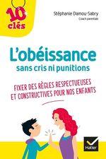L'obéissance sans cris ni punitions  - Stéphanie Damou-Sabry