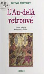 L'au-delà retrouvé  - Gustave Martelet