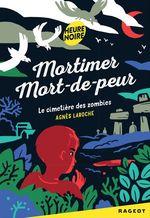 Vente Livre Numérique : Mortimer Mort-de-peur : le cimetière des zombies  - Agnès Laroche