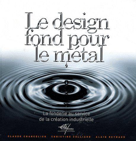 Le design fond pour le métal ; la fonderie au service de la création industrielle