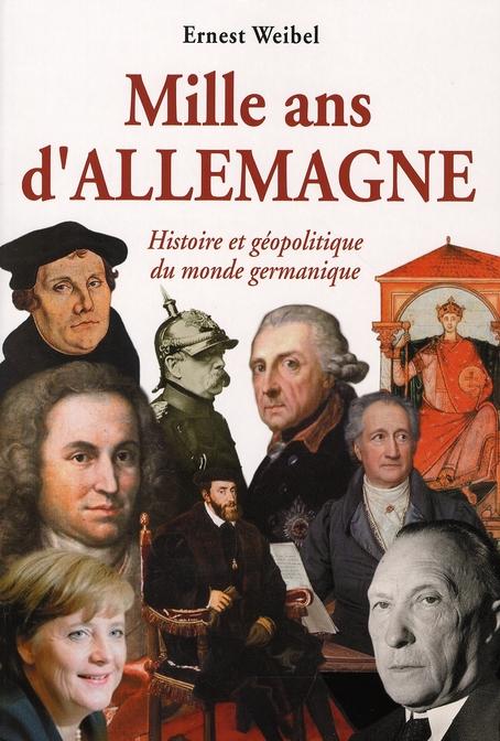 Mille Ans D'Allemagne Histoire & Geopolitique Du Monde Germanique