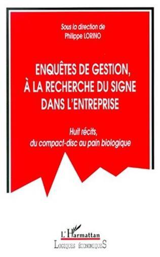 Enquête de gestion, à la recherche du signe dans l'entreprise ; huit récits du compact-disc au pain biologique