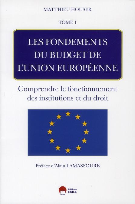 Les fondements du budget de l'union europeenne comprendre le fonctionnement des institutions et du d