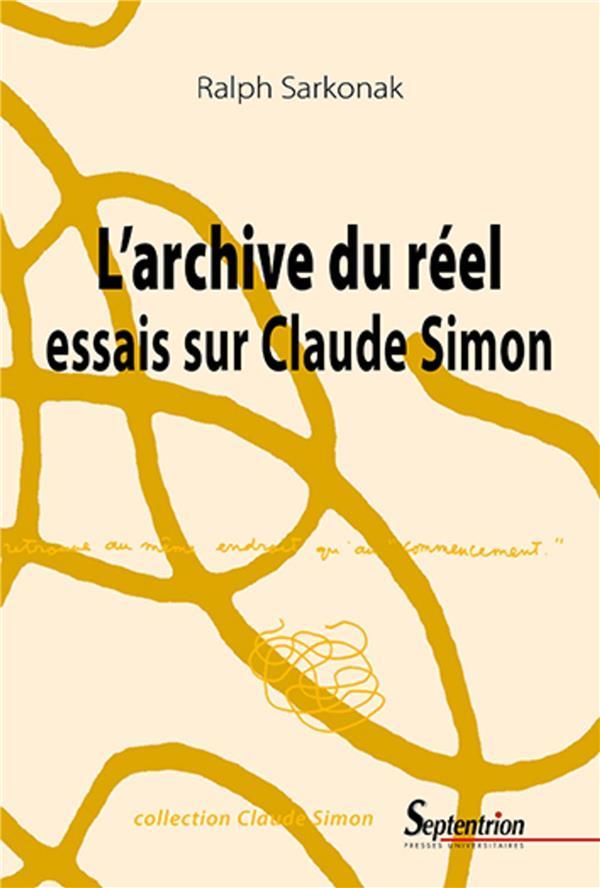 L'archive du réel : essais sur Claude Simon