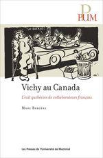 Vichy au Canada  - Marc Bergere - Marc Bergère