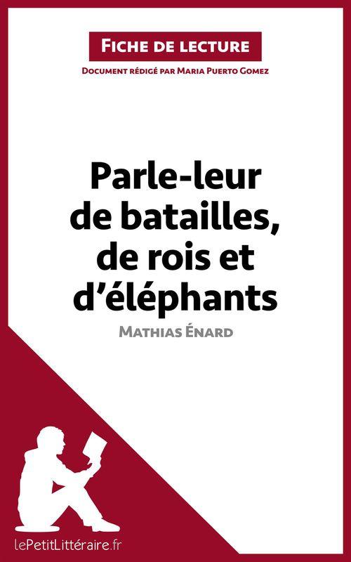 Parle-leur de batailles, de rois et d'éléphants de Mathias Énard ; analyse complète de l'oeuvre et résumé