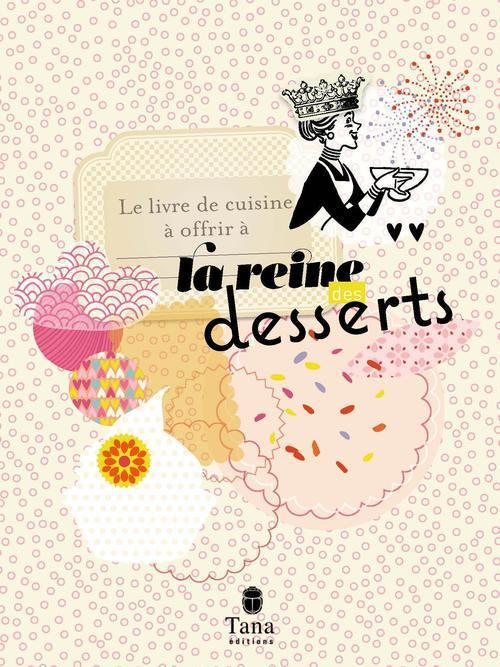 livre de cuisine à offrir à la reine des desser
