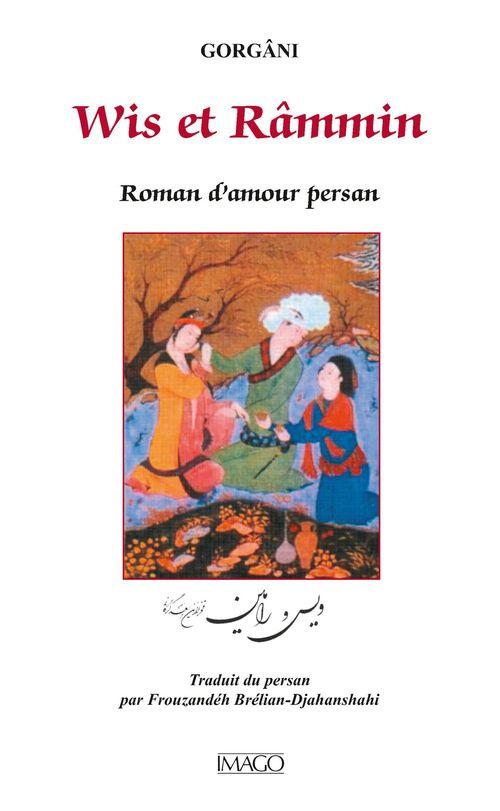 Wis et Râmmin ; roman d'amour persan