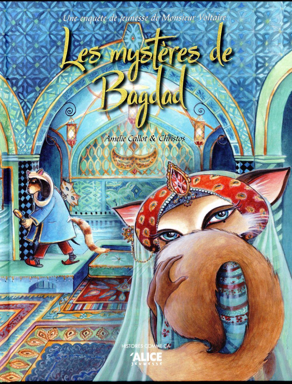 Une enquête de jeunesse de monsieur Voltaire ; les mystères de Bagdad