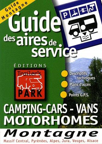 GUIDE DES AIRES DE SERVICES ; camping-cars-vans motorhomes ; montagne