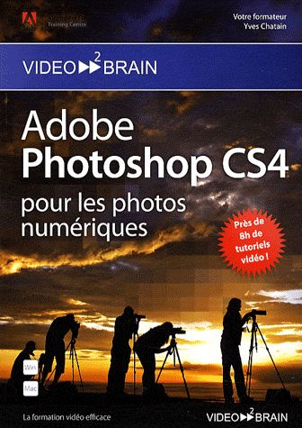 Adobe Photoshop Cs4 ; Pour Les Photos Numeriques