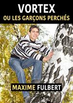 Vortex  - Maxime Fulbert