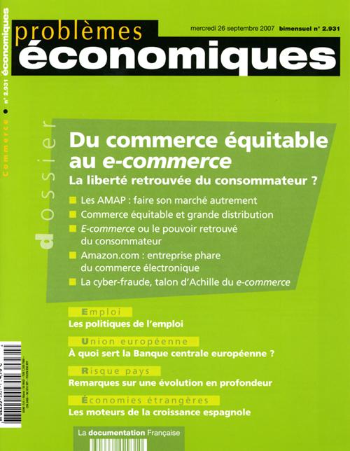 Problemes Economiques T.2931; Du Commerce Equitable Au E-Commerce ; La Liberte Retrouvee Du Consommateur ?