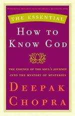 Vente Livre Numérique : The Essential How to Know God  - Deepak Chopra