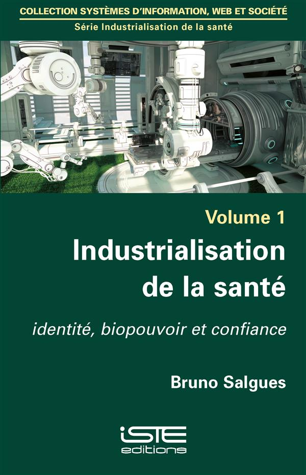 industrialisation de la santé ; identité, biopouvoir et confiance
