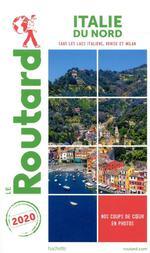 Guide du Routard ; Italie du Nord ; sans les lacs italiens, Venise et Milan