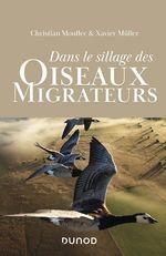 Dans le sillage des oiseaux migrateurs  - Xavier Müller - Christian Moullec