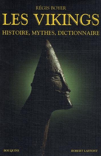 Les vikings ; histoire, mythes, dictionnaire