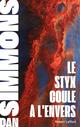 Le Styx coule à l'envers  - Dan Simmons