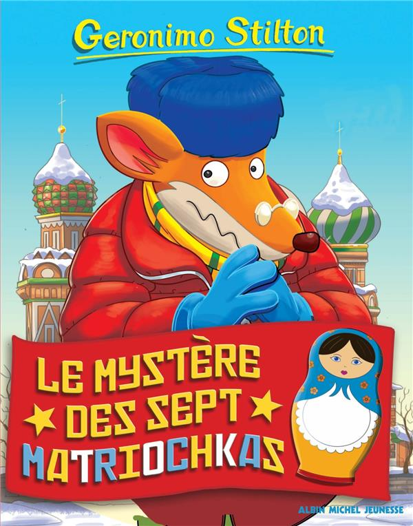 GERONIMO STILTON T.89  -  LE MYSTERE DES SEPT MATRIOCHKAS