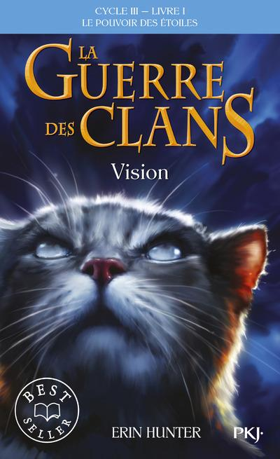 La guerre des clans - cycle 3 ; le pouvoir des étoiles t.1 ; vision