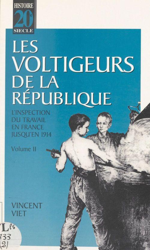 Les voltigeurs de la République (2) : L'inspection du travail en France jusqu'en 1914