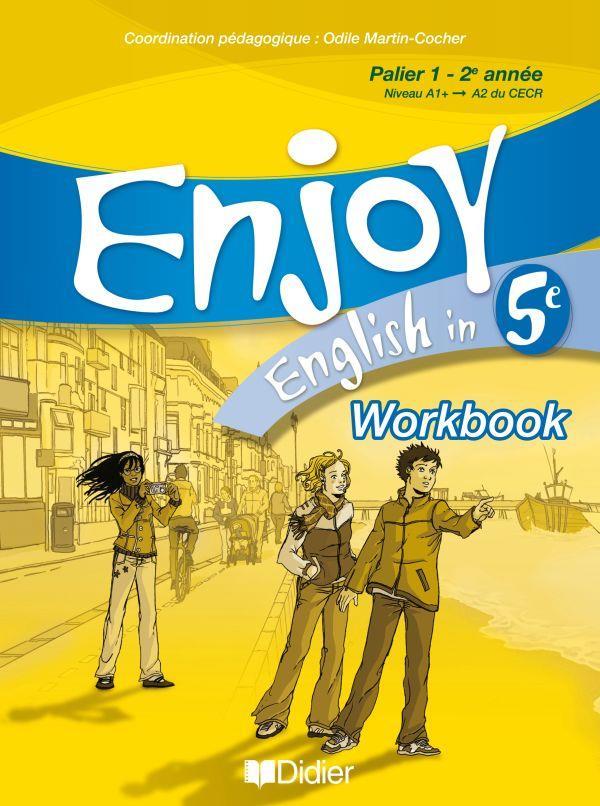 Enjoy English In; 5eme ; Workbook (Edition 2007)