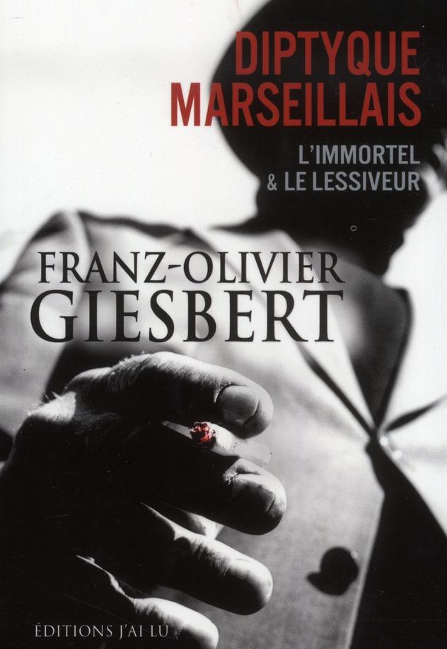 Le diptyque marseillais : l'immortel et le lessiveur