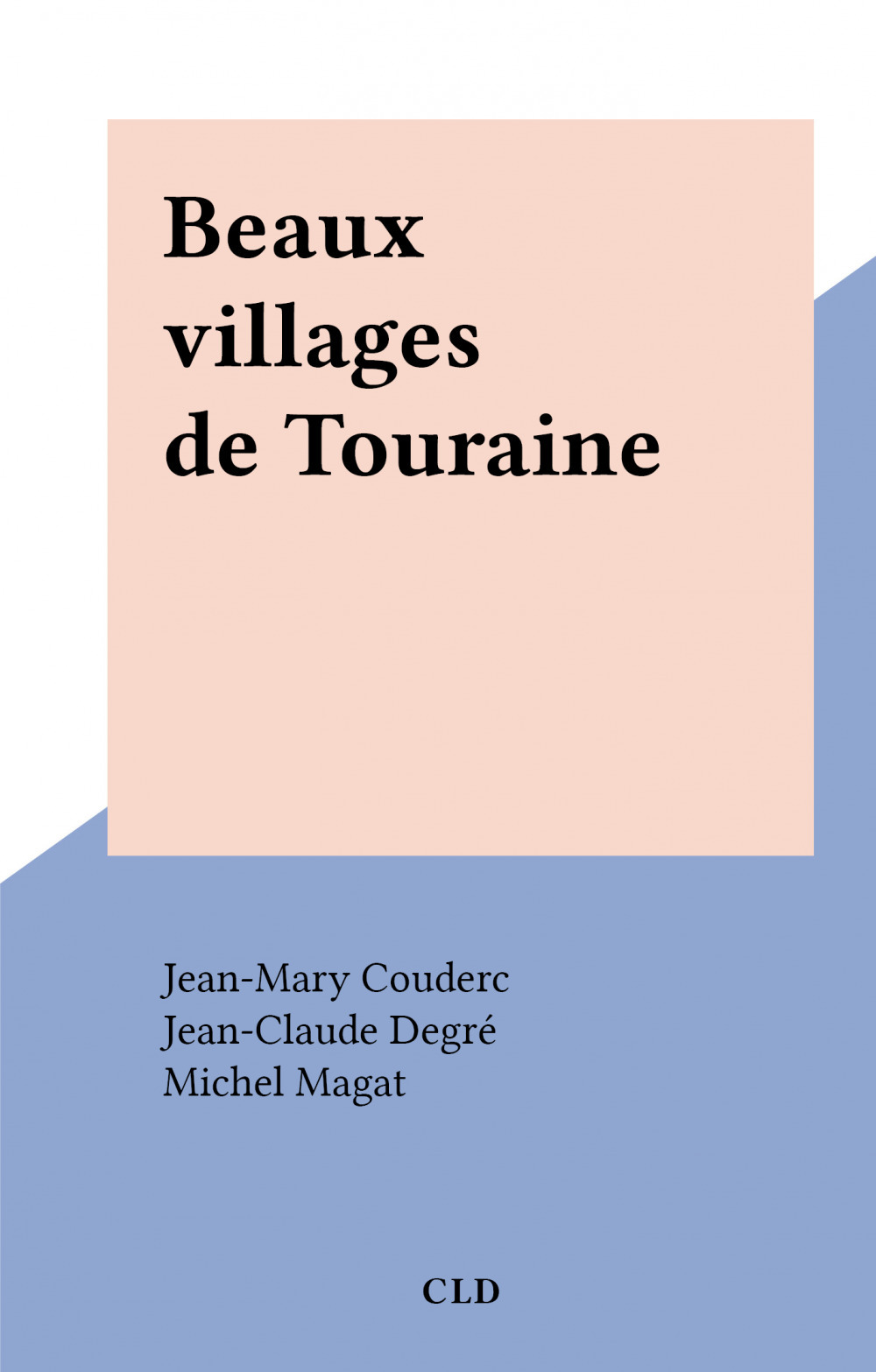 Beaux villages de Touraine