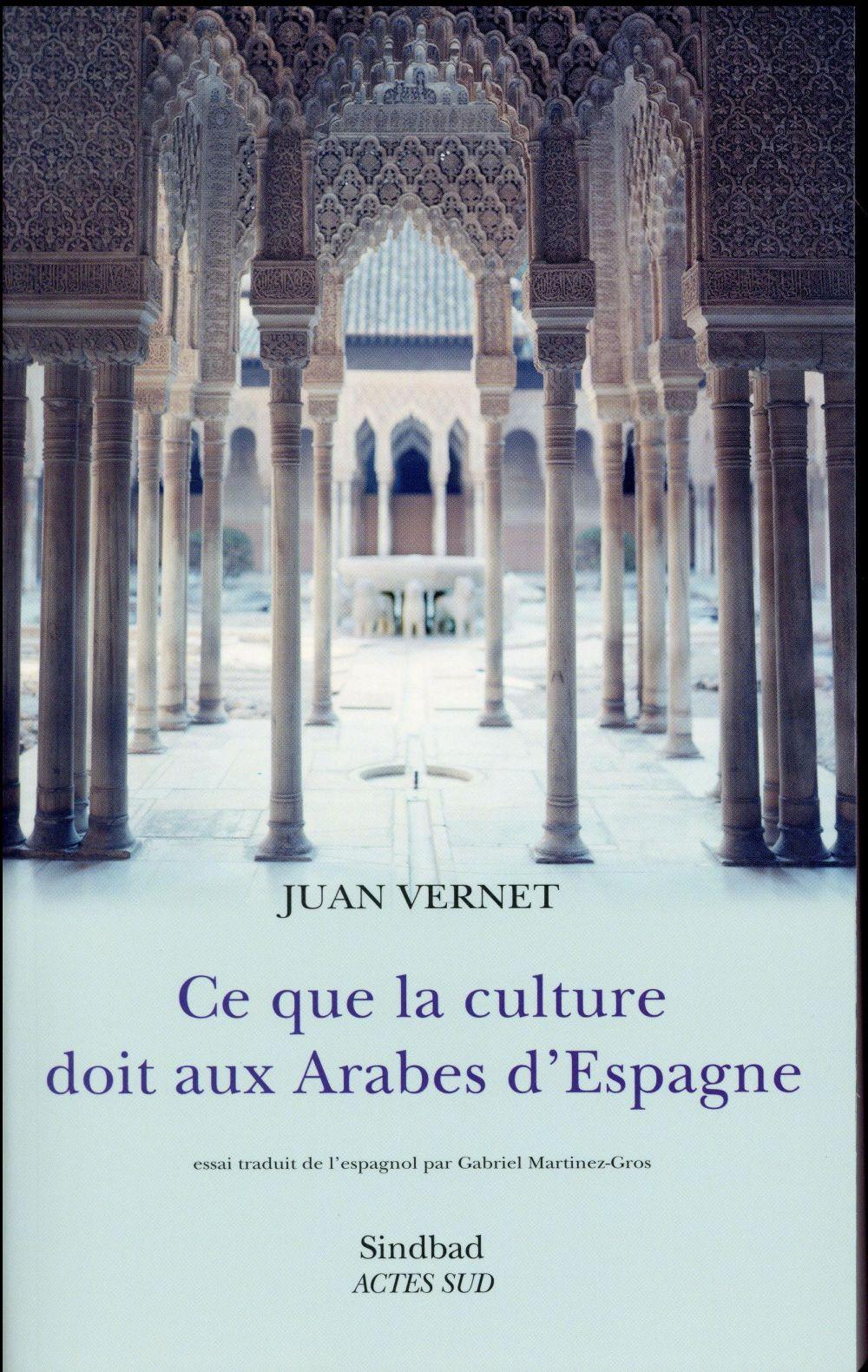 Ce Que La Culture Doit Aux Arabes D'Espagne