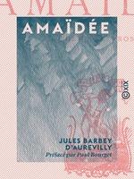 Vente Livre Numérique : Amaïdée  - Paul Bourget - Jules Barbey d'Aurevilly
