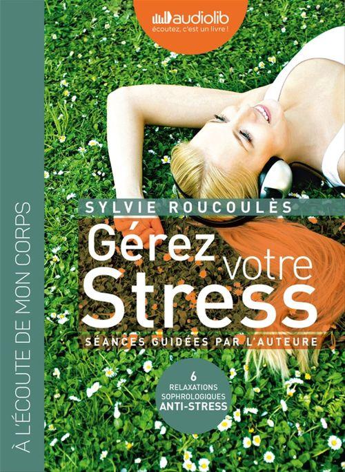 Gérez votre stress - Relaxations sophrologiques