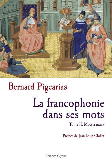 La francophonie dans ses mots t.2 ; mots à maux