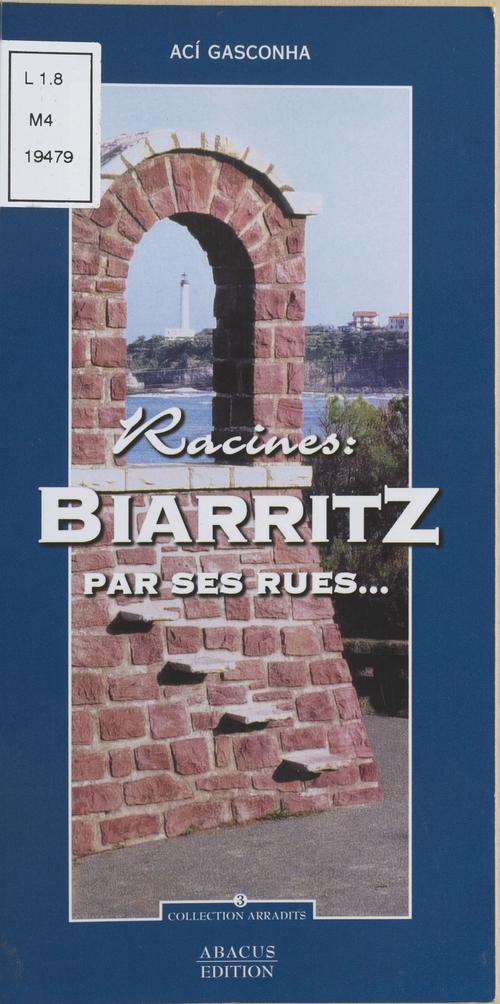 Racines : Biarritz par ses rues...  - Aci gasconha