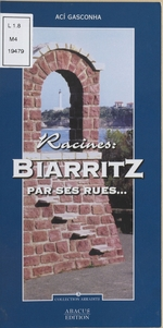 Racines : Biarritz par ses rues...