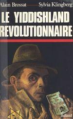 Vente Livre Numérique : Vie et mort du Yiddishland révolutionnaire  - Alain BROSSAT - Sylvia Klingberg