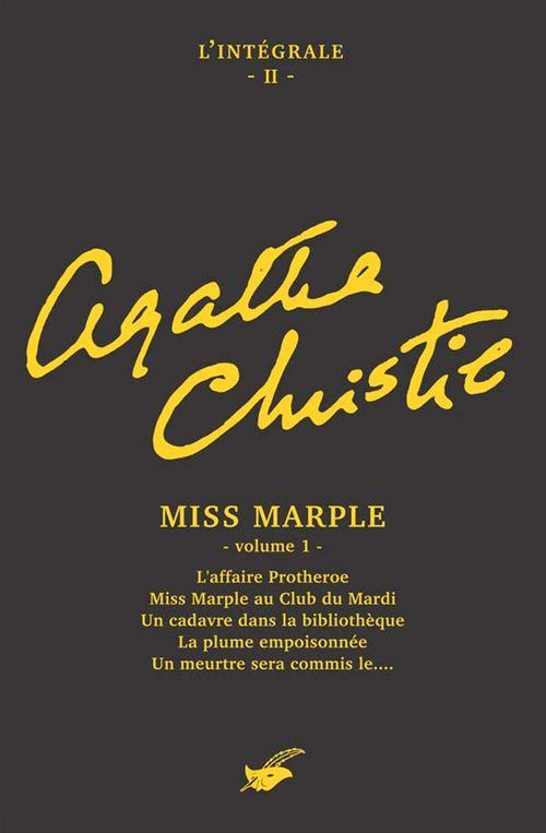 Intégrale t.2 ; Miss Marple t.1 ; l'affaire Protheroe ; Miss Marple au club du mardi ; un cadavre dans la bibliothèque ; la plume empoisonnée ; un meurtre sera commis le...